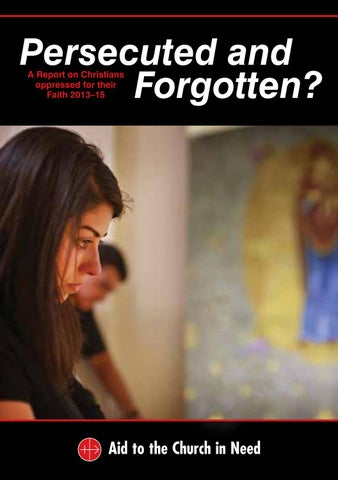 Persecuted and Forgotten 2012 - 2015 by Aid to the Church in Need