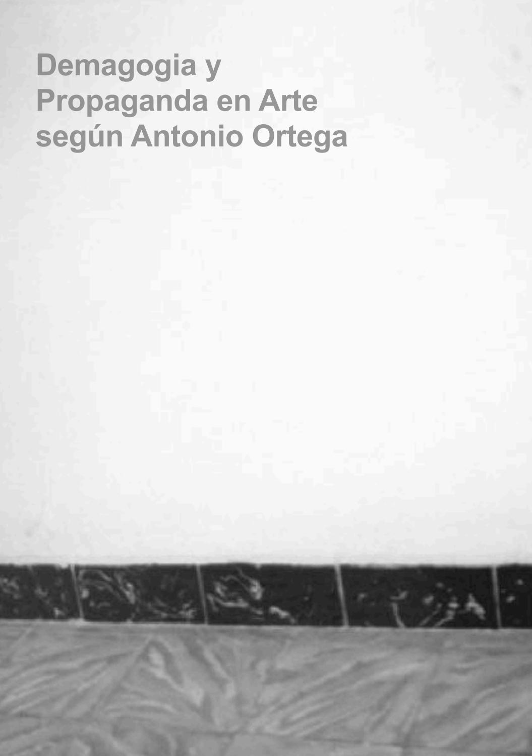 Ortega Arte Según Antonio Y Propaganda En Demagogia By 1FJcTKu3l