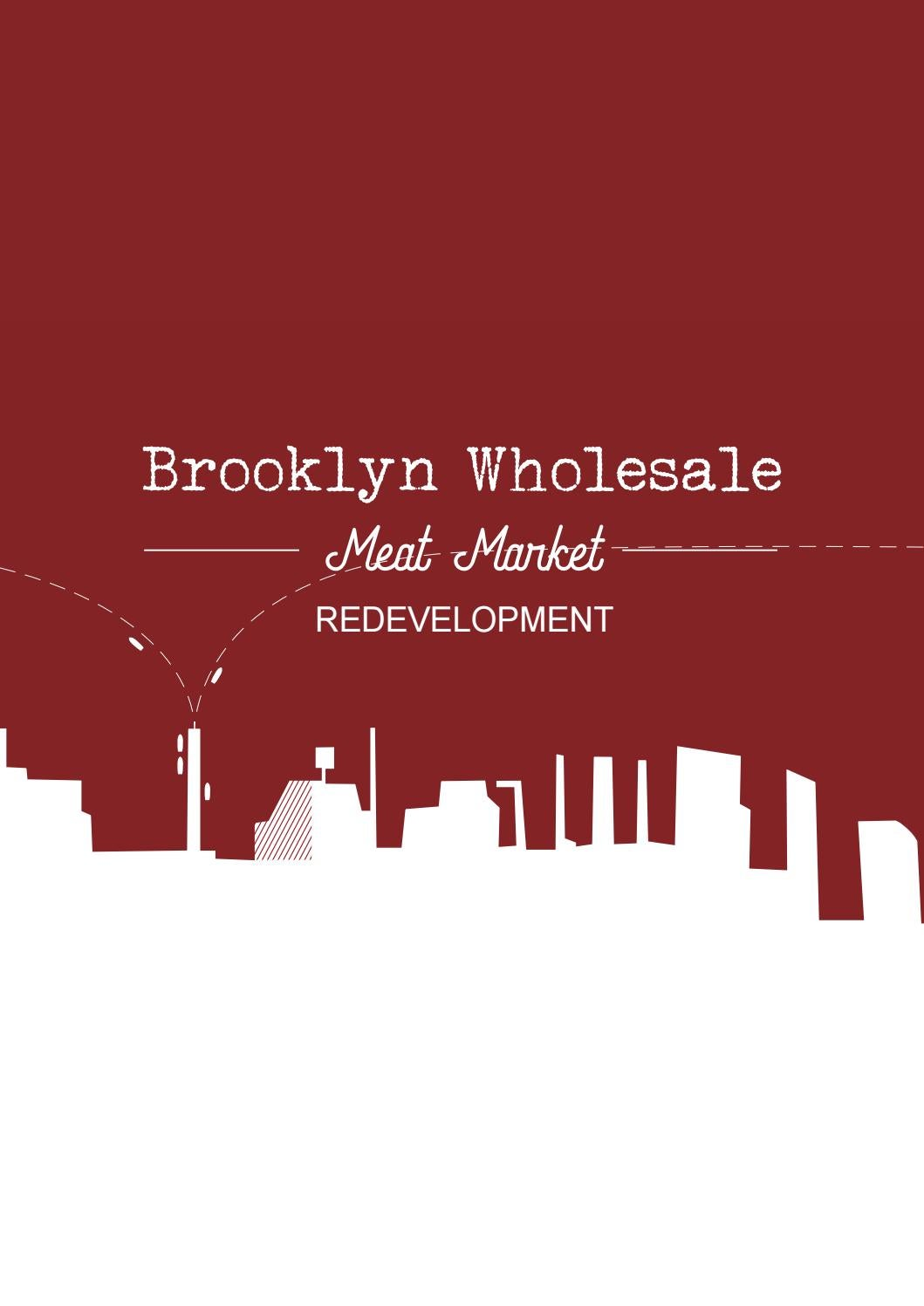 Brooklyn Wholesale Meat Market Redevelopment by Maria Garces