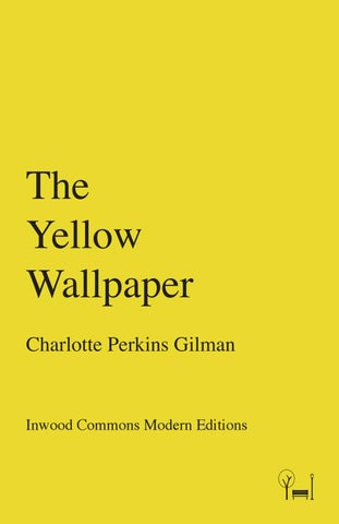 The Yellow Wallpaper Charlotte Perkins Gilman Inwood Commons Modern Editions