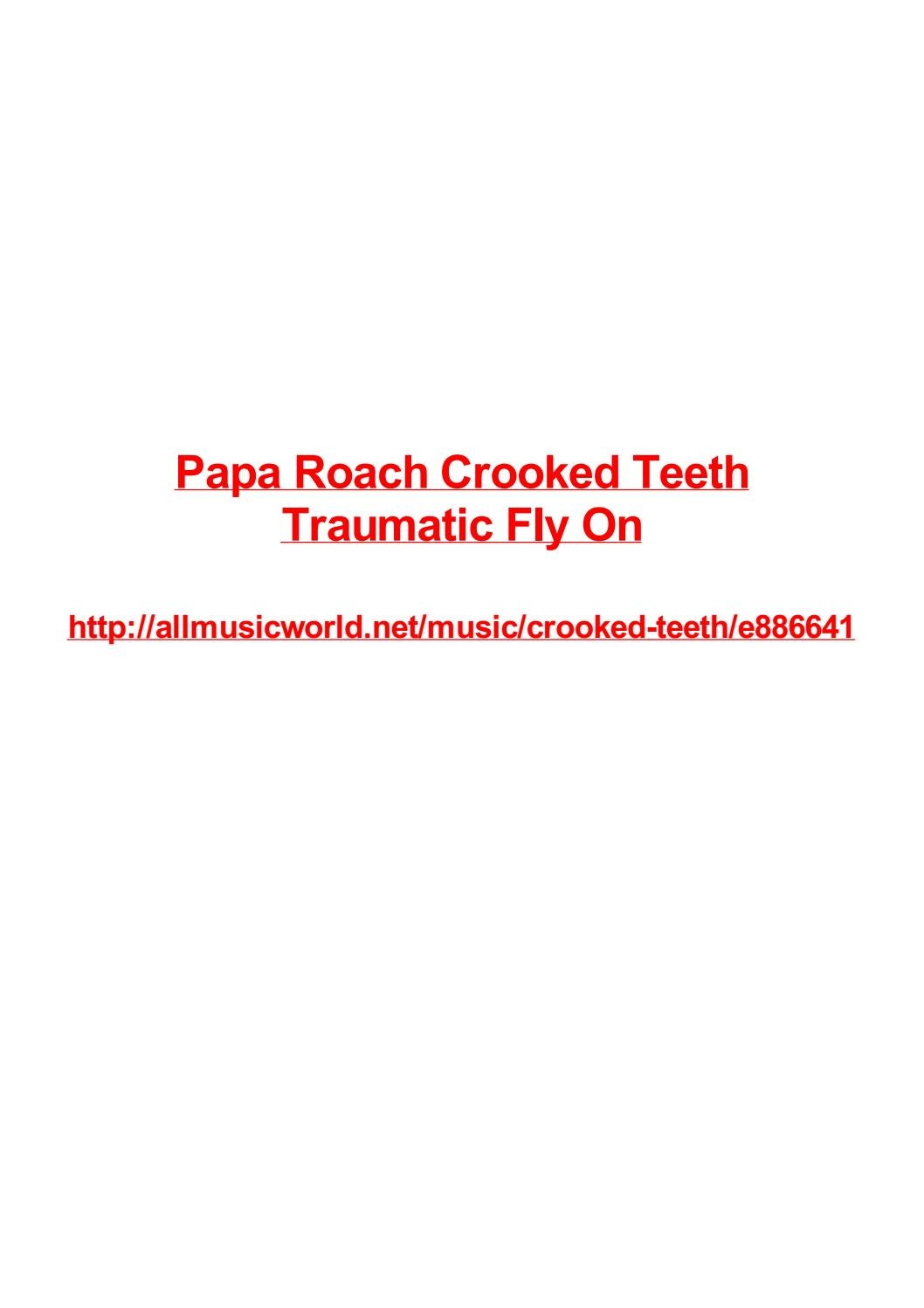 Papa Roach Crooked Teeth Traumatic Fly On By Max Polansky Issuu
