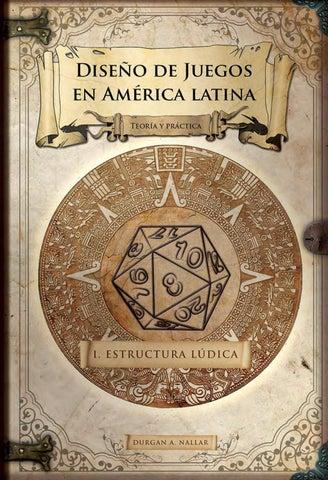 Diseño De Juegos En América Latina I: Estructura lúdica by