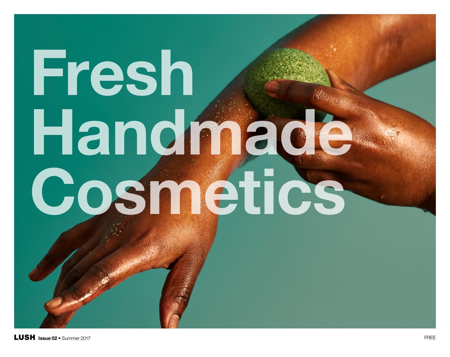 Fresh Handmade Cosmetics: Issue 02 - Summer 2017 (Canada) by Lush ...