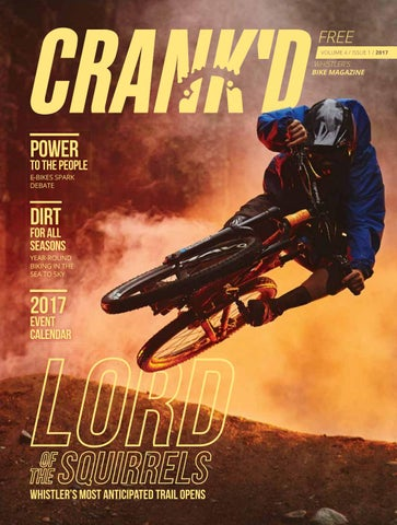Crank D Bike Magazine 2017 By Whistler Publishing Issuu