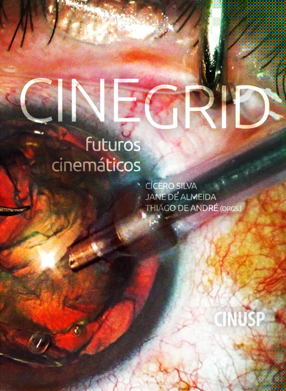 Volume 08 - CineGrid  futuros cinemáticos by CINUSP Paulo Emílio - issuu a6579586f6