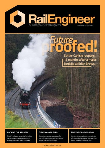 Rail Engineer - Issue 152 - June 2017 by Rail Media - issuu