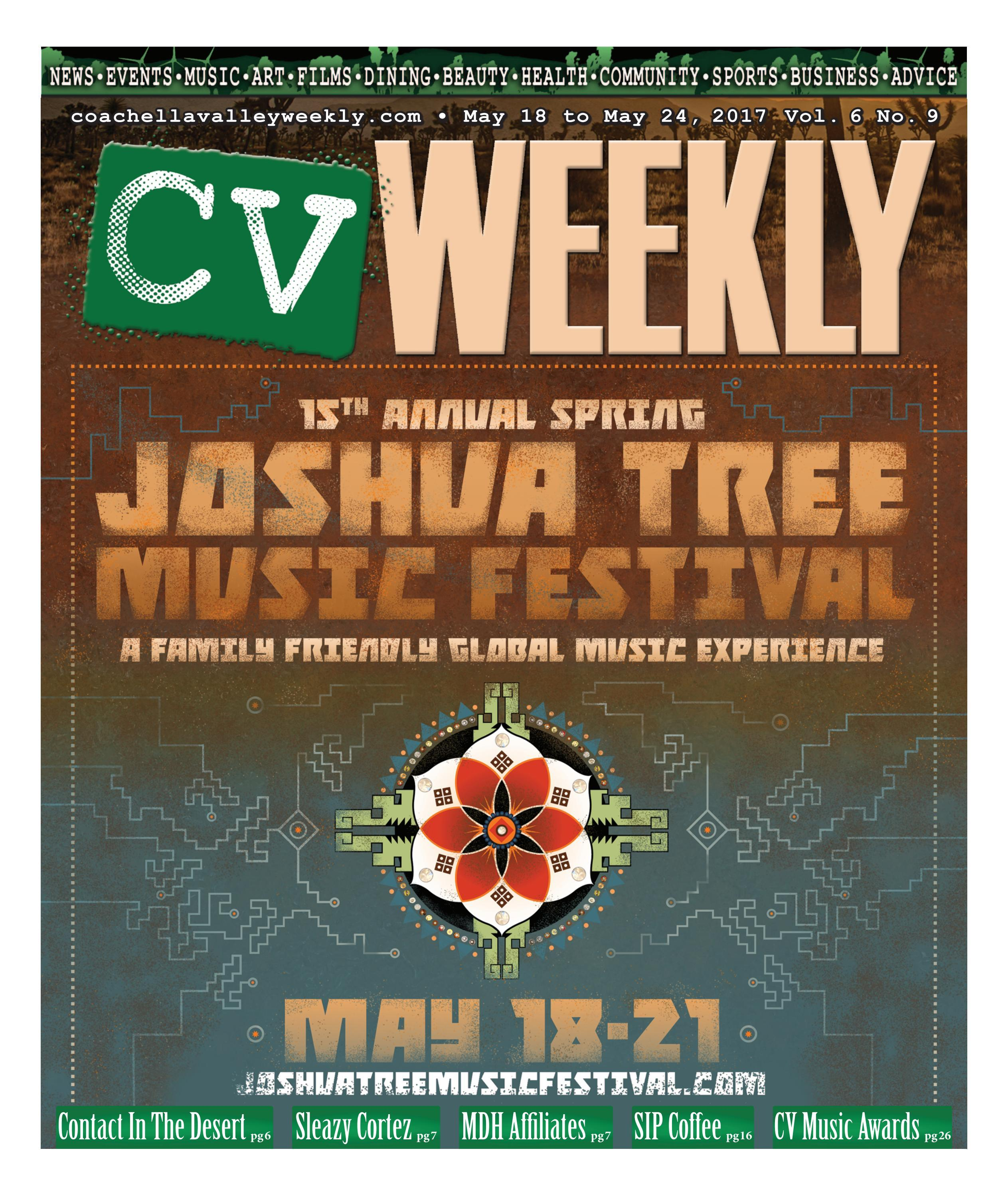 Coachella Valley Weekly May 18 To May 24 2017 Vol 6 No 9 By CV