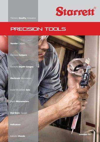 Precision Quality Innovation. PRECISION TOOLS Vernier Calipers & Starrett Precision Tools Catalogue by The L.S. Starrett Company Ltd ...