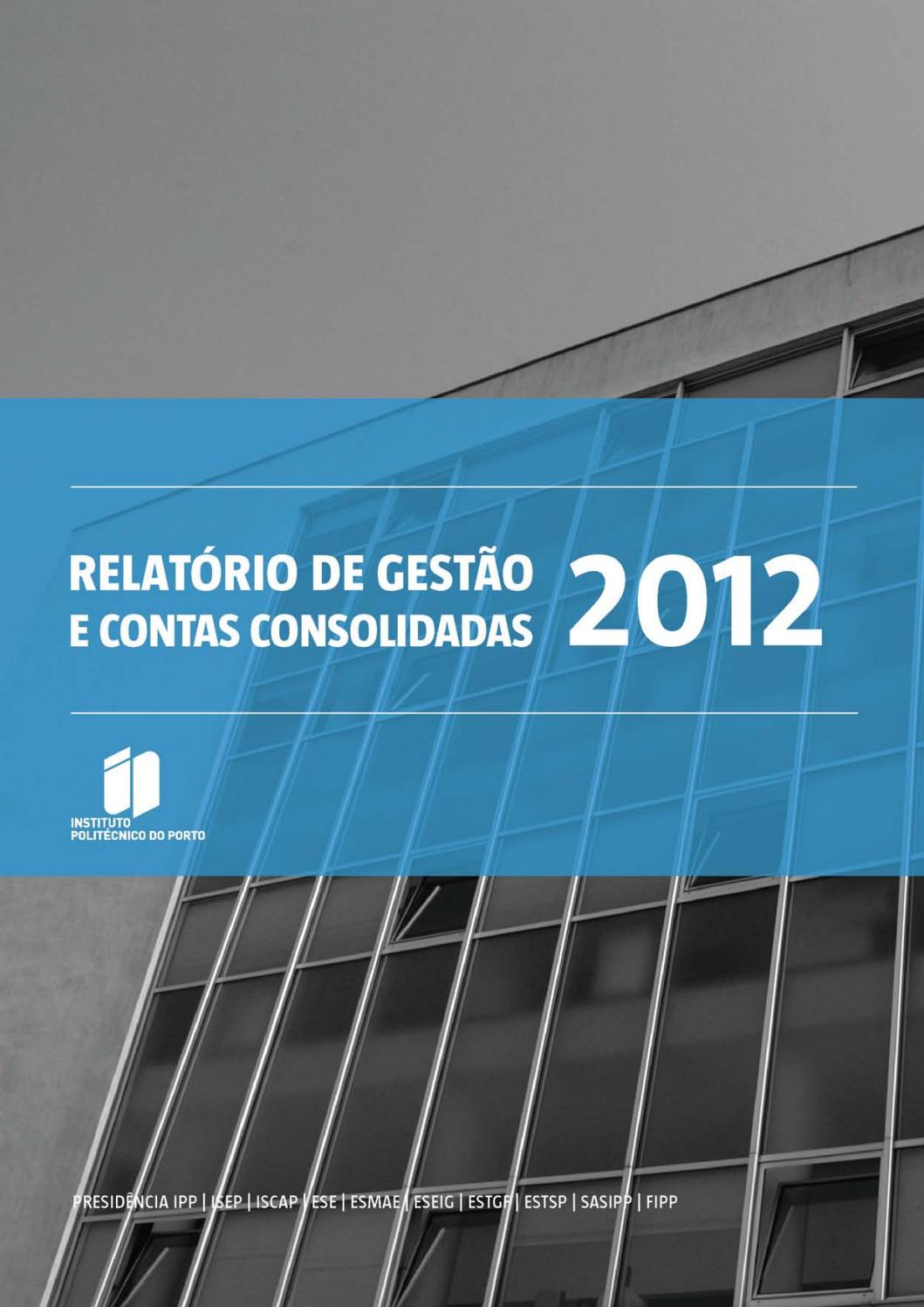 Politécnico do Porto   Relatório de gestão e contas consolidadas 2012 by  Politécnico do Porto - issuu 1dab24ecfd