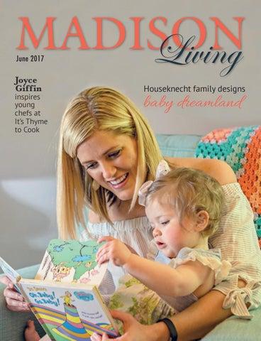 2e244c5b6 June 2017 Madison Living by Madison Publications - issuu