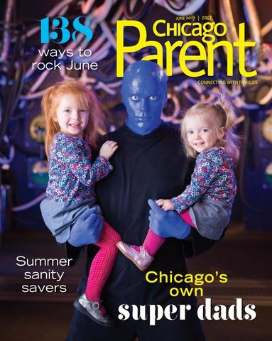 Chicago Parent June 2017 By Chicago Parent Issuu