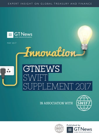 68614ee21e3 GTNews SWIFT Supplement 2017 by bobsguide - issuu