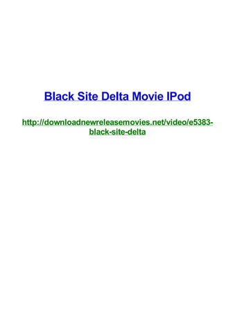 Black Site Delta Movie Ipod By Frank Seamons Issuu