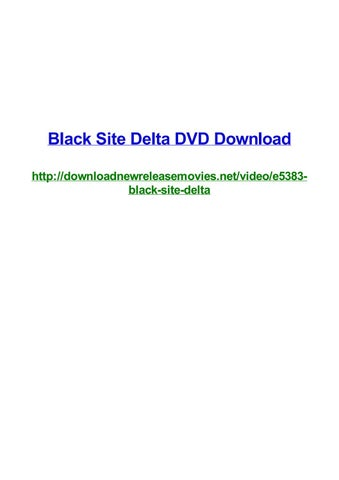 Black site delta dvd download by Frank Seamons - issuu