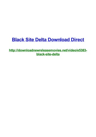 Black site delta download direct by Frank Seamons - issuu