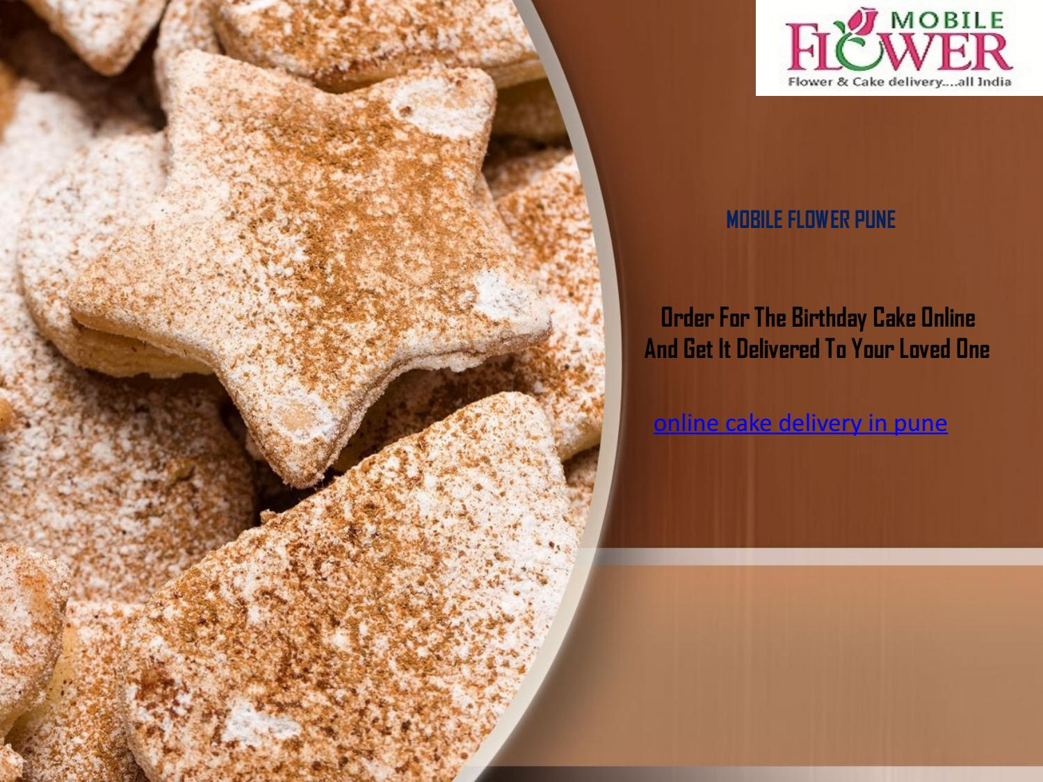 Order For The Birthday Cake Online And Get It Delivered To Your Loved One By Mobile Flower Pune