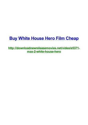 Buy White House Hero Film Cheap By Frank Seamons Issuu