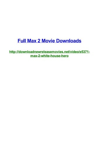 Full max 2 movie downloads by Frank Seamons - issuu