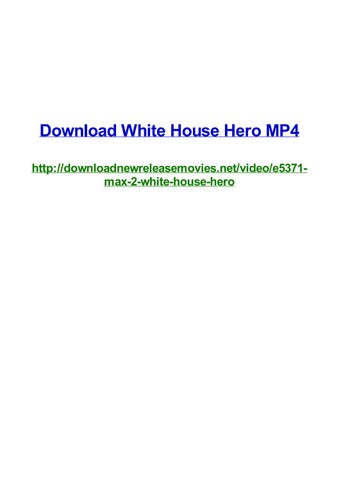 Download White House Hero Mp4 By Frank Seamons Issuu