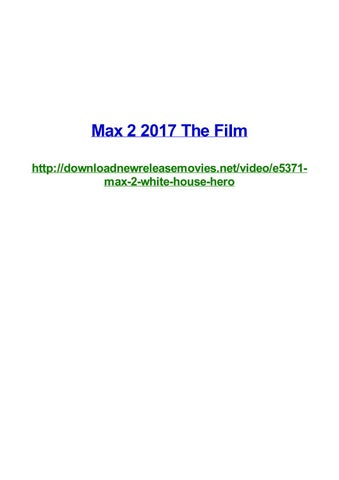 Max 2 2017 The Film By Frank Seamons Issuu