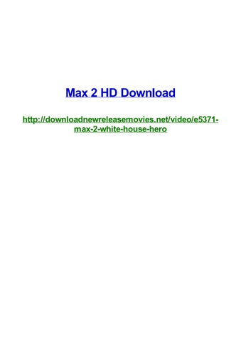 Max 2 hd download by Frank Seamons - issuu