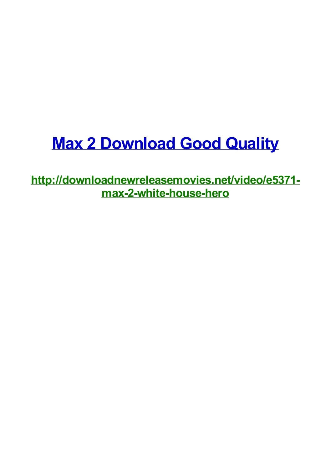 Max 2 download good quality