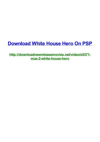 Download White House Hero On Psp By Frank Seamons Issuu