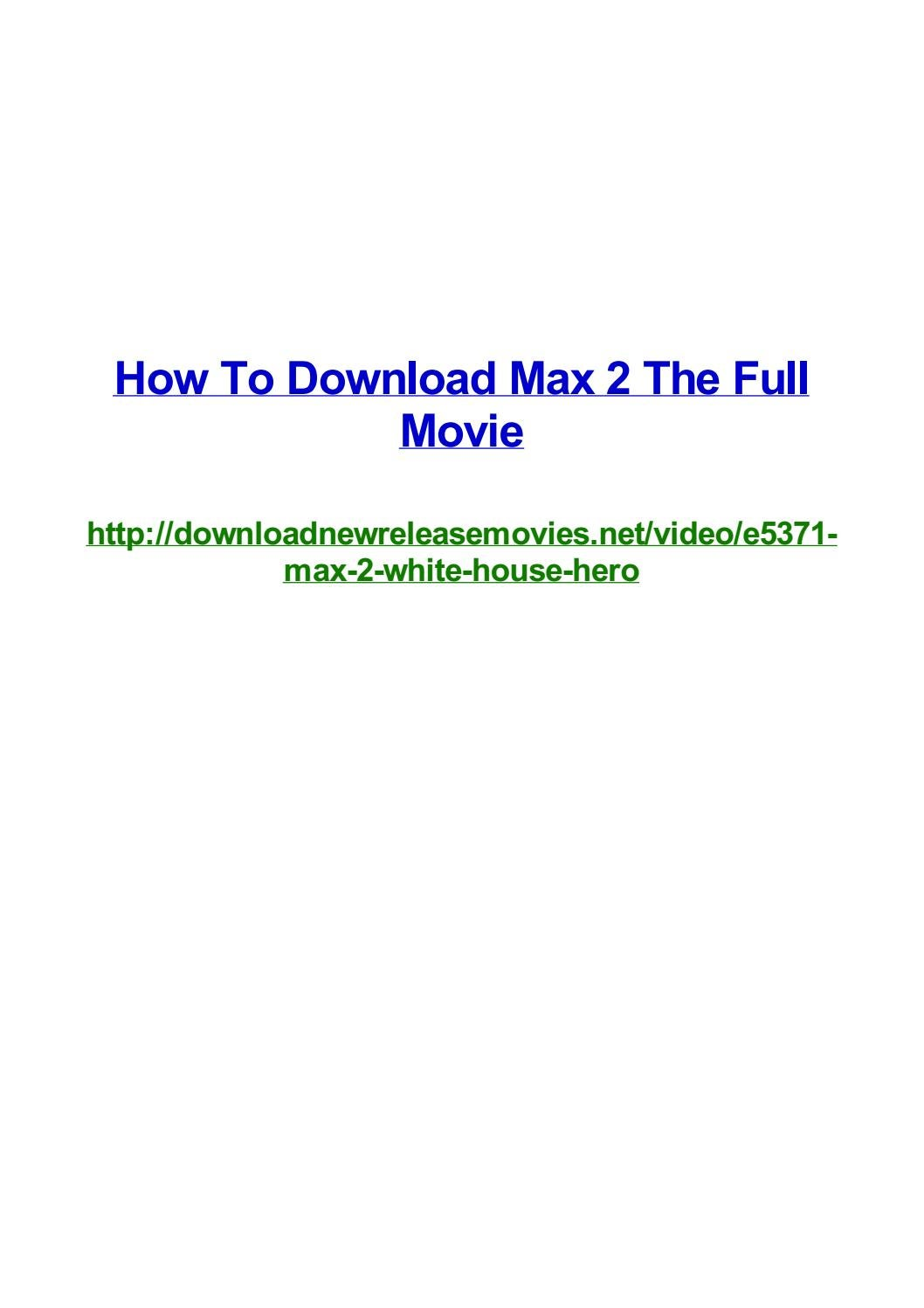 How To Download Max 2 The Full Movie By Frank Seamons Issuu