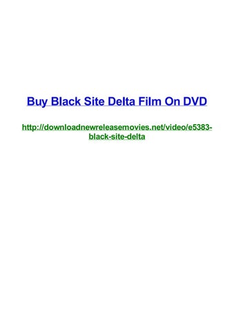 Buy Black Site Delta Film On Dvd By Frank Seamons Issuu