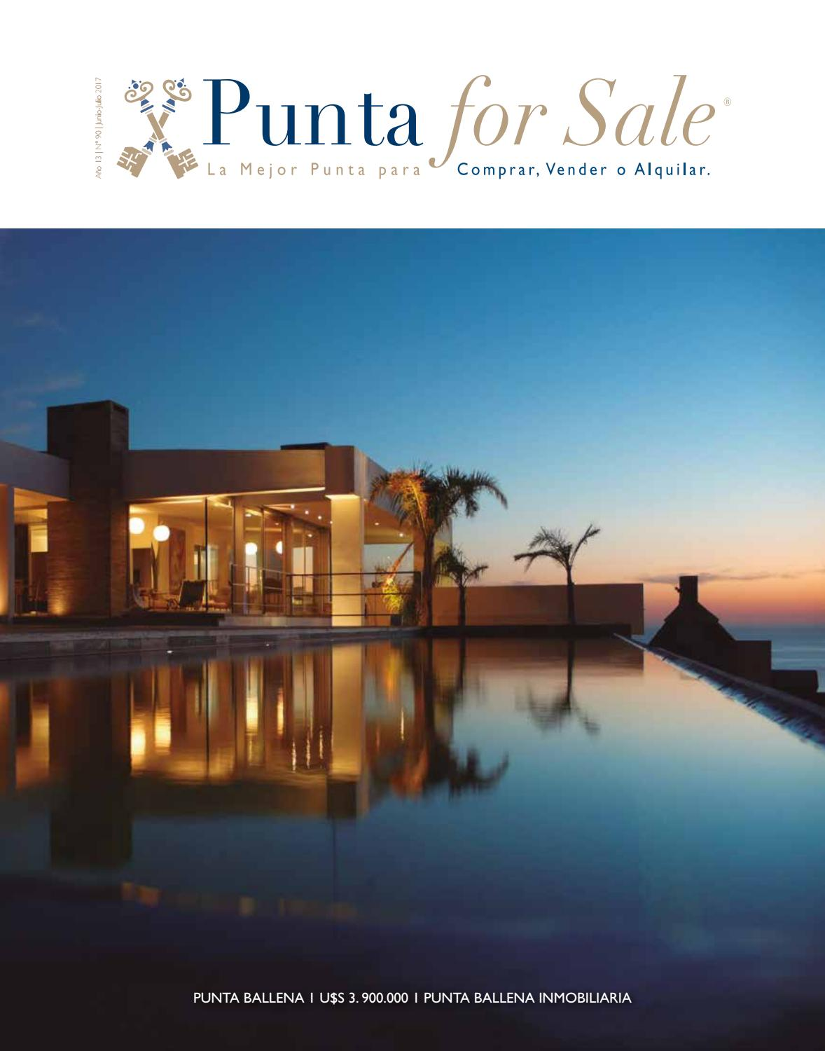 Revista de Real Estate Punta For Sale, edición #90 | Junio - Julio 2017