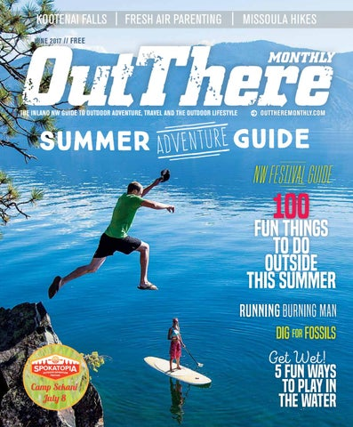 ff8d6b7dfa June 2017 Out There Monthly by Out There Outdoors - issuu