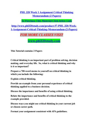 Phl 320 Week 1 Assignment Critical Thinking Memorandum 2 Papers By