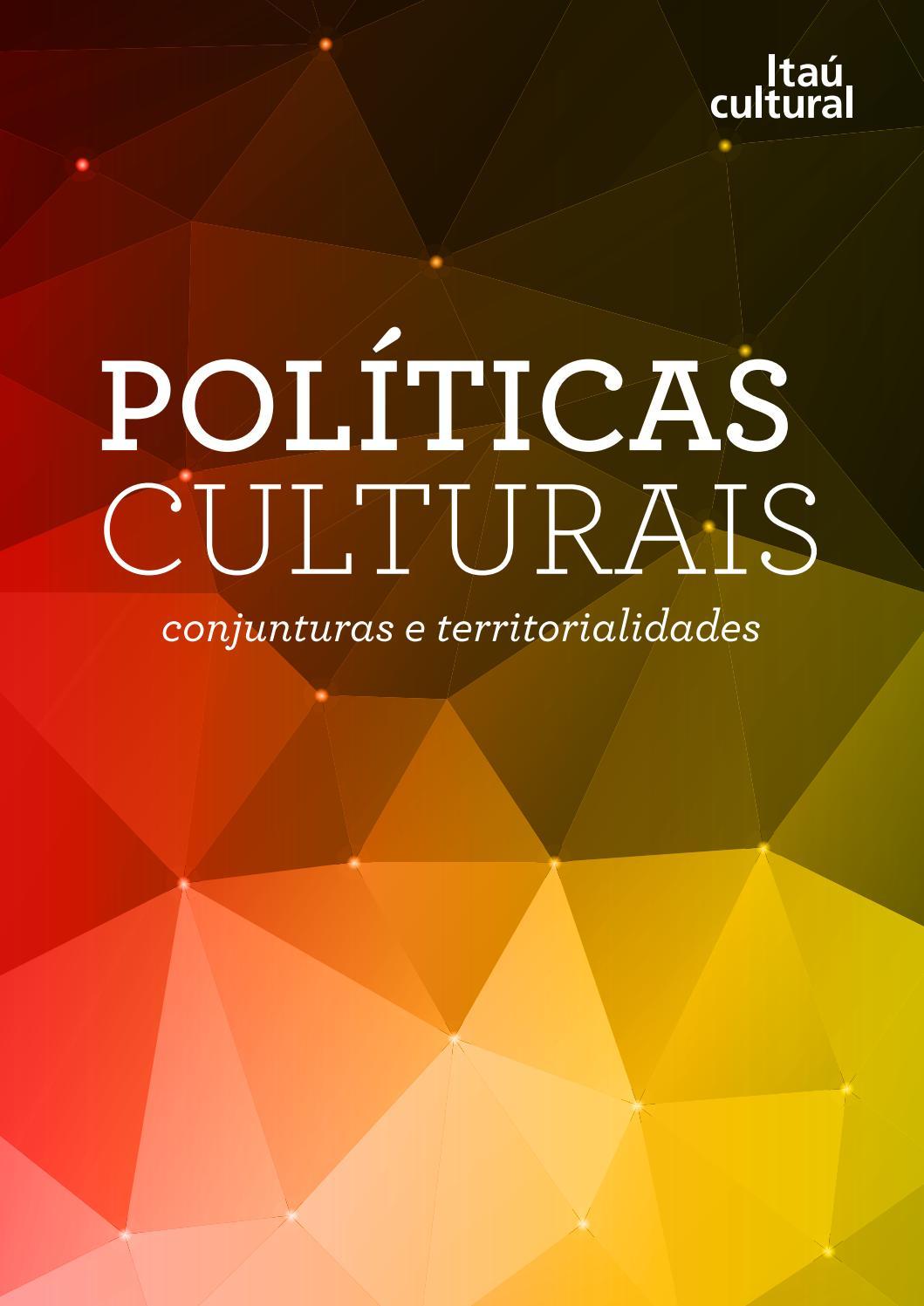 Políticas Culturais - Conjunturas e Territorialidades by Itaú Cultural -  issuu a3acbd390b