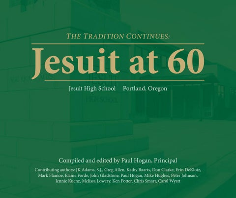 af5335b1957c The Tradition Continues  Jesuit at 60 by Jesuit High School - issuu