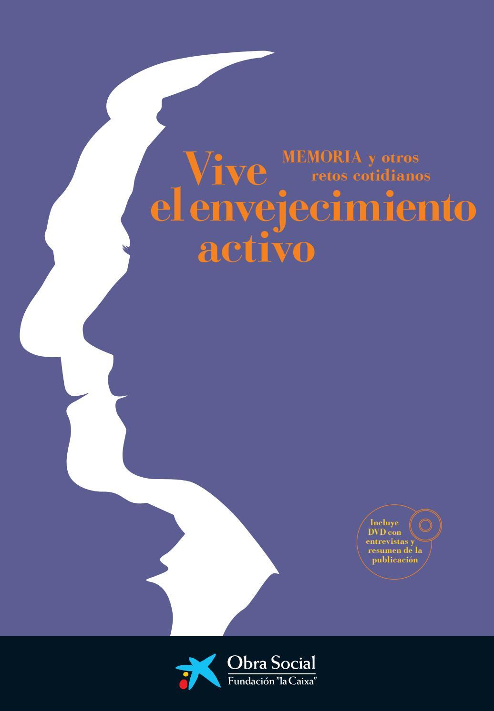 Vive el envejecimiento activo. Memoria y otros retos cotidianos by ...