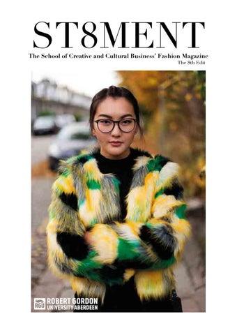 ffbe6cacd32 RGU Fashion Magazine - St8ment 2017 by Robert Gordon University - issuu