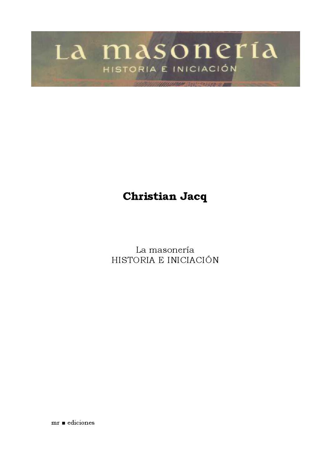 Christian jacq la masoneria historia e iniciacion by Will Eede - issuu