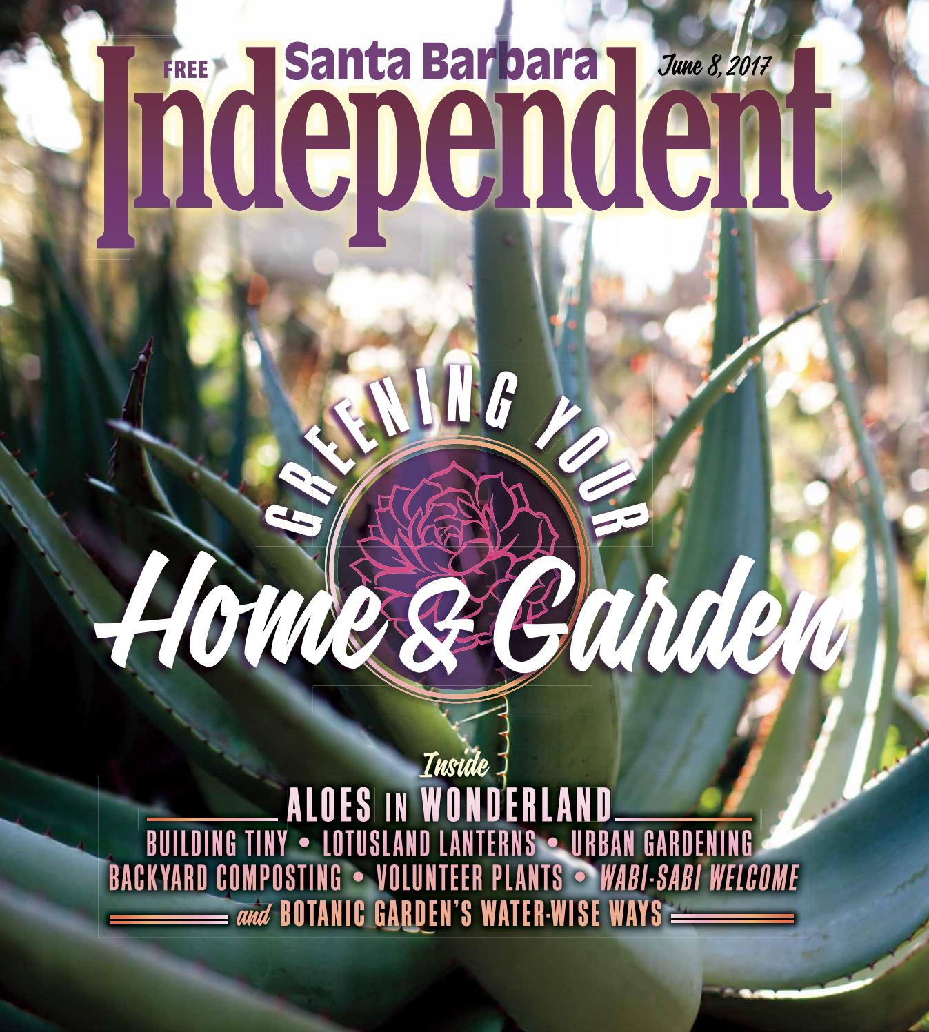 Santa Babara Independent Home And Garden Guide, 06/08/17 By SB Independent    Issuu
