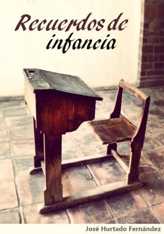 Recuerdos de infancia by José Hurtado Fernández - issuu