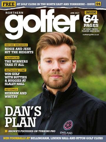 0b38f52b3e Northern Golfer magazine #54 - June 2017 by Offstone Publishing - issuu
