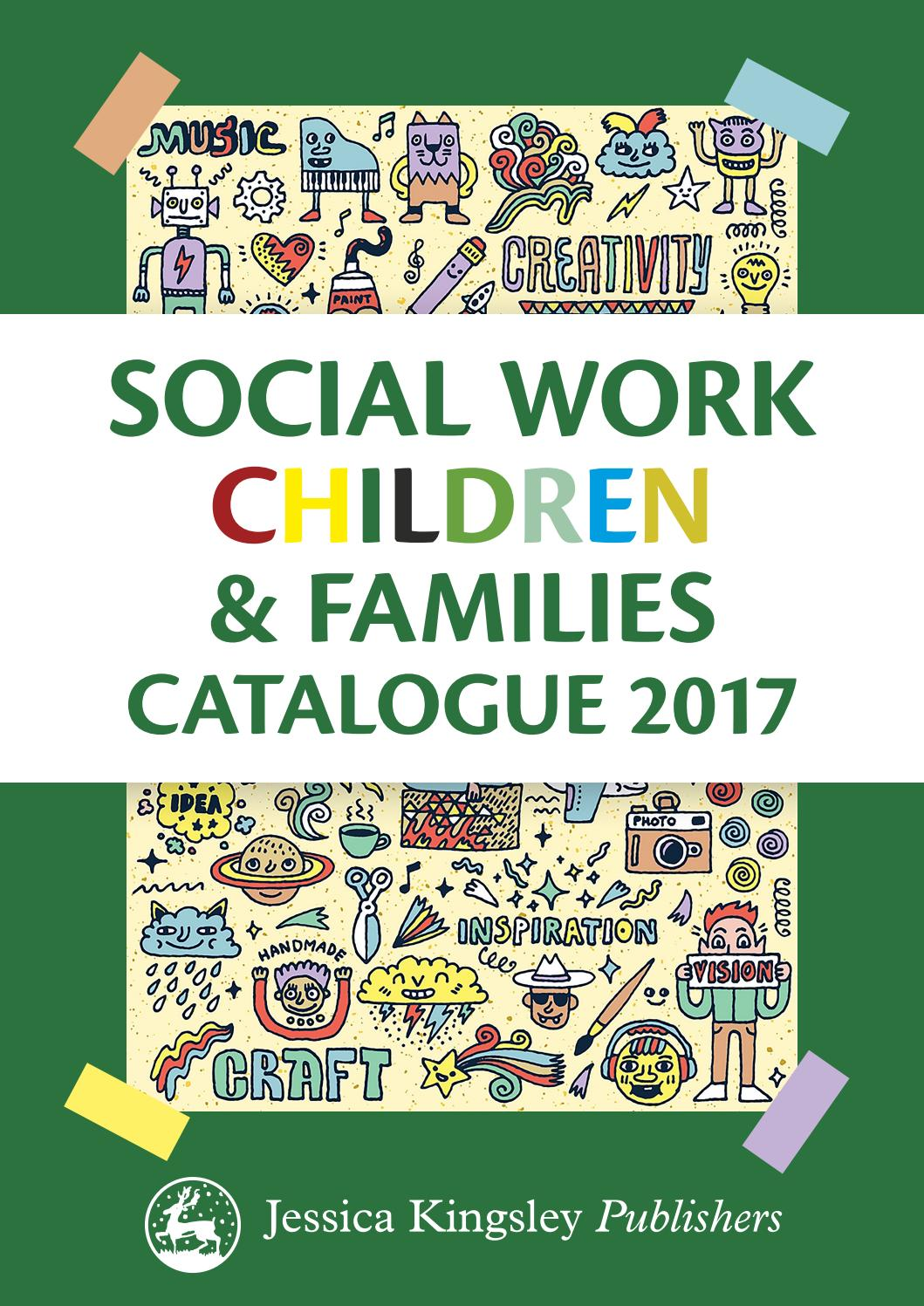 Jessica Kingsley Publishers - Social Work with Children & Families  Catalogue 2017 by Jessica Kingsley Publishers - issuu