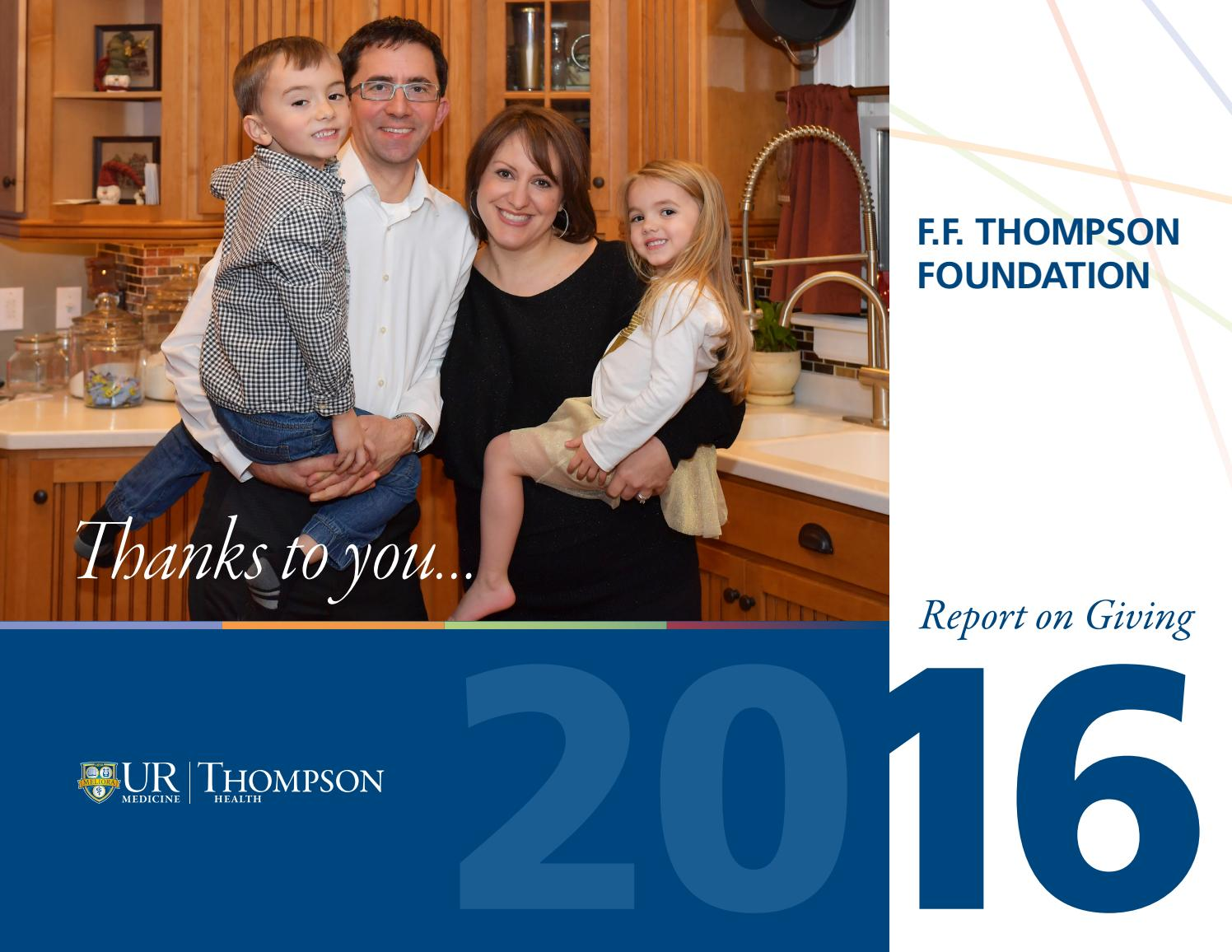 F F  Thompson Foundation - Report on Giving 2016 by In House