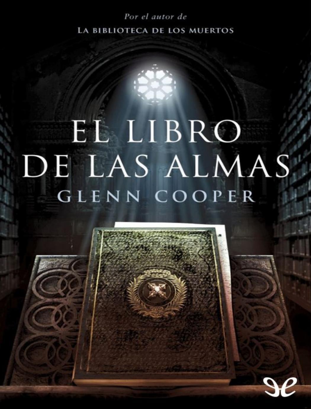 El libro de las almas glenn cooper by Fernando 0903 - issuu