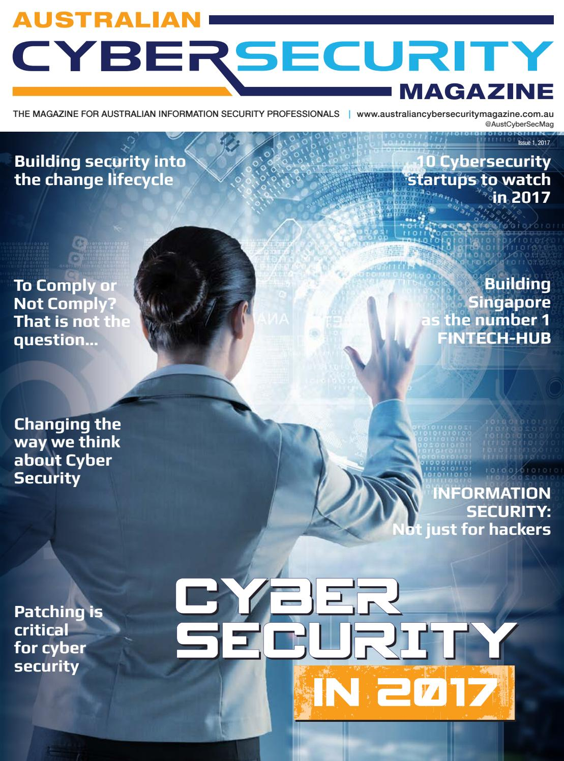 Australian Cyber Security Magazine Issue 1 2017 By Asia