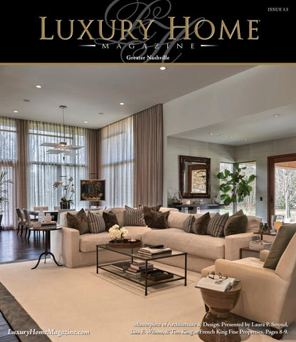 Luxury Home Magazine Nashville Issue 3 3 by Luxury Home Magazine issuu
