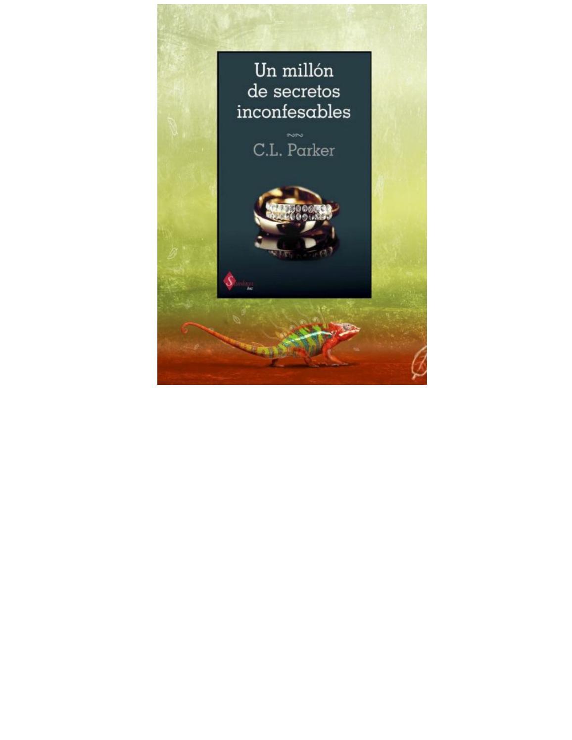 Peliculas porno recientes con el nombre de secretos inconfesables C L Parker Dueto Del Millonario 01 Un Millon De Secretos Inconfesables 1 By Maria Camila Suaza Issuu