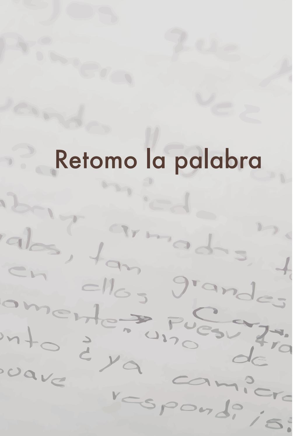 Retomo la Palabra by Voces y Saberes - issuu