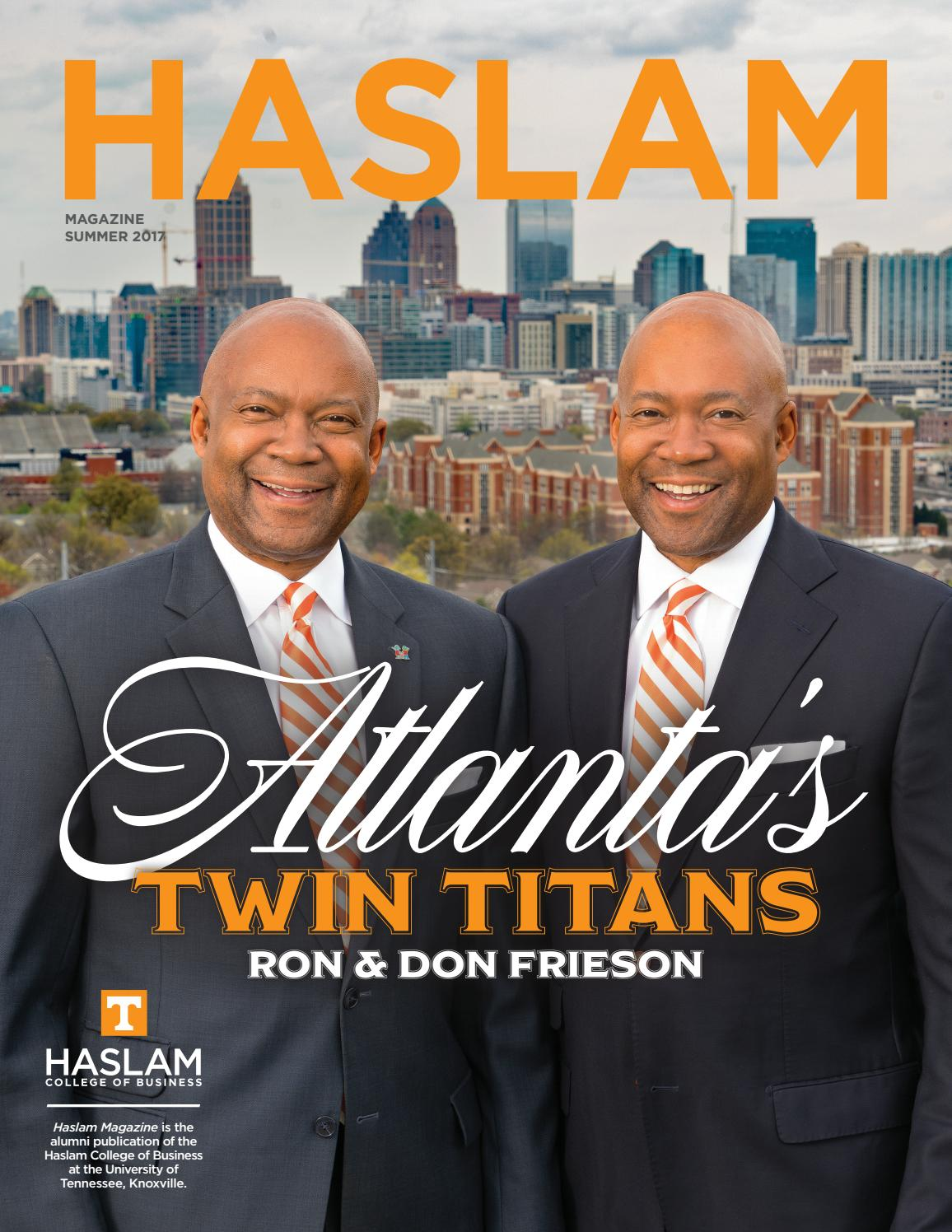 Haslam Magazine - Summer 2017 by UT Haslam - issuu