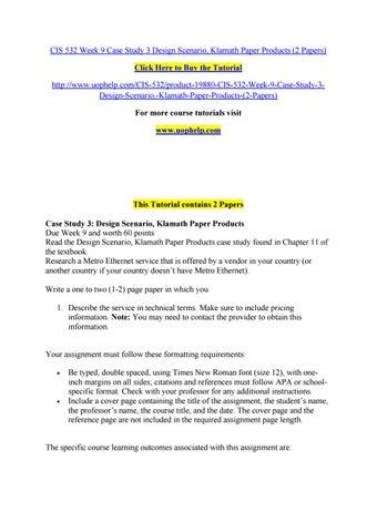 Cis 532 week 9 case study 3 design scenario, klamath paper products