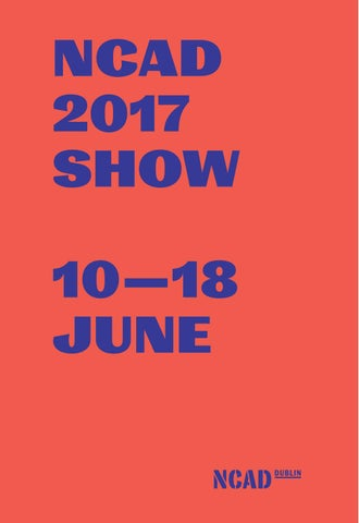 best service f83c9 e4316 NCAD 2017 Show Catalogue by National College of Art   Design - issuu
